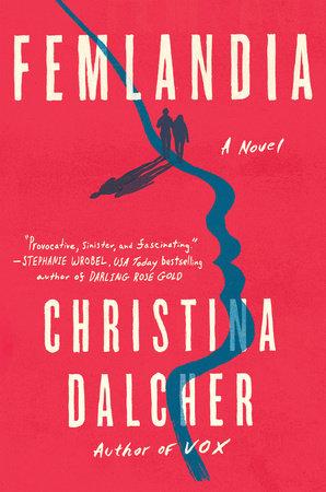 Femlandia by Christina Dalcher