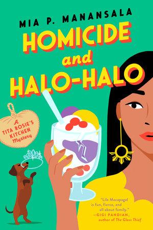 Homicide and Halo-Halo by Mia P. Manansala