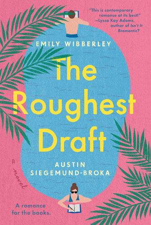 The Roughest Draft by Emily Wibberley and Austin Siegemund-Broka
