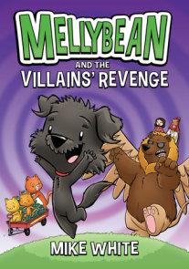 Mellybean and the Villains' Revenge