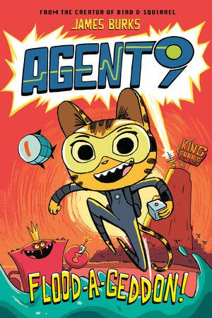 Agent 9: Flood-a-Geddon! by James Burks