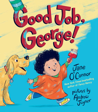 Good Job, George! by Jane O'Connor