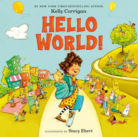 Hello World! by Kelly Corrigan