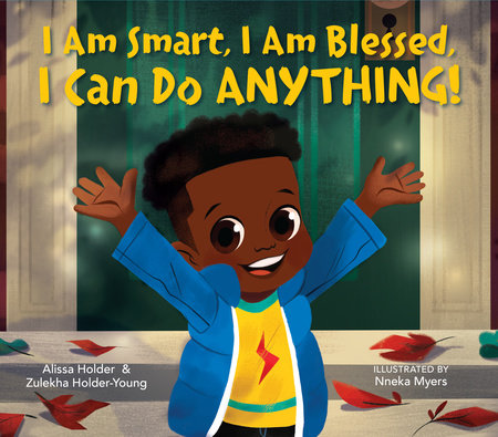 I Am Smart, I Am Blessed, I Can Do Anything! by Alissa Holder and Zulekha Holder-Young