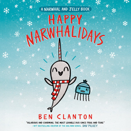 Happy Narwhalidays (A Narwhal and Jelly Book #5) by Ben Clanton