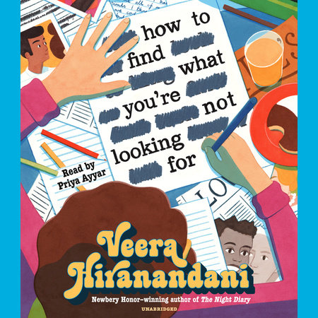 How to Find What You're Not Looking For by Veera Hiranandani