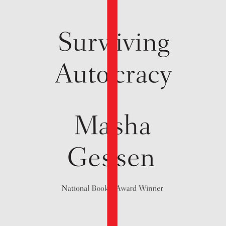 Surviving Autocracy by Masha Gessen