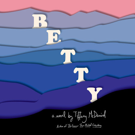 Betty by Tiffany McDaniel
