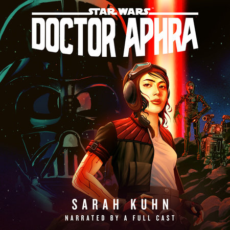 Doctor Aphra (Star Wars) by Sarah Kuhn
