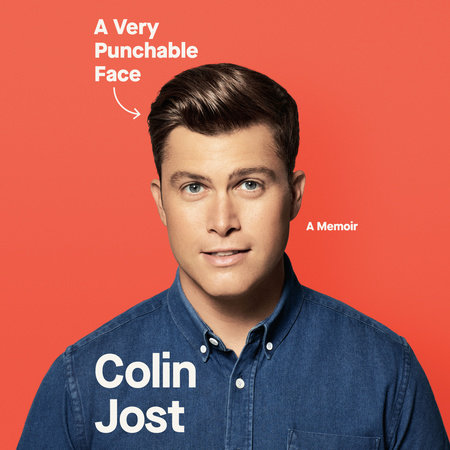 A Very Punchable Face By Colin Jost 9781101906323 Penguinrandomhouse Com Books