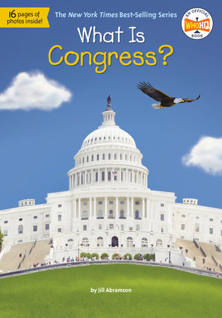 What Is Congress? by Jill Abramson and Who HQ