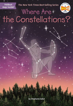 Where Are the Constellations? by Stephanie Sabol; Illustrated by Laurie A. Conley