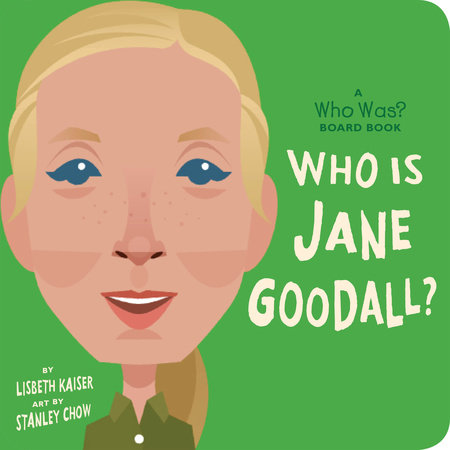 Who Is Jane Goodall?: A Who Was? Board Book