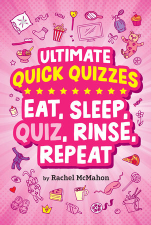 Eat, Sleep, Quiz, Rinse, Repeat by Rachel McMahon