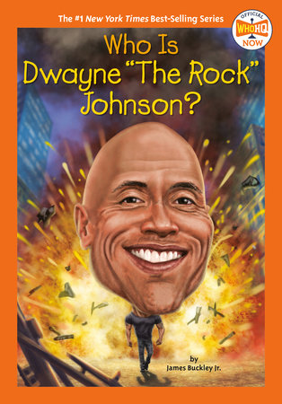 "Who Is Dwayne ""The Rock"" Johnson? by James Buckley Jr.; Illustrated by Gregory Copeland"