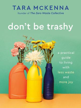 Don't Be Trashy by Tara McKenna