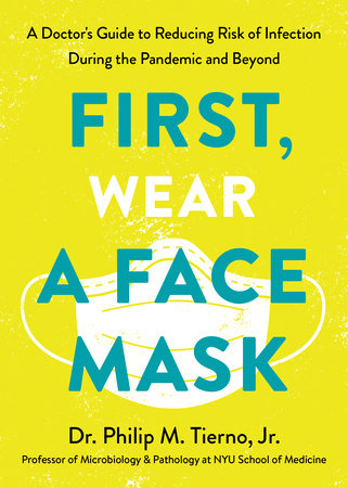 First, Wear a Face Mask by Dr. Philip M. Tierno, Jr.