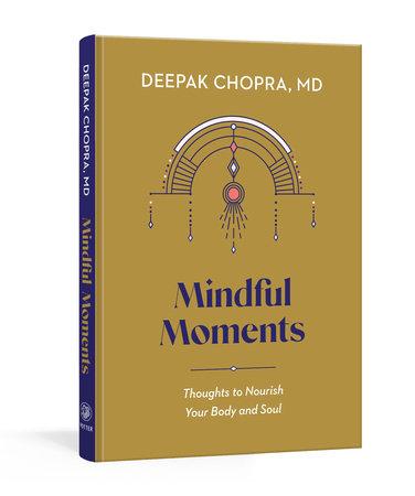 Mindful Moments by Deepak Chopra, MD