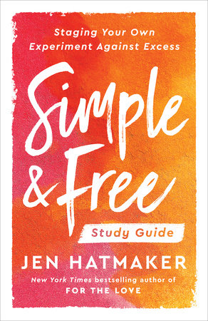 Simple and Free: Study Guide by Jen Hatmaker