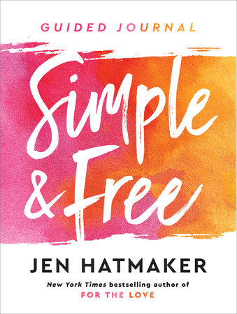 Simple and Free: Guided Journal by Jen Hatmaker