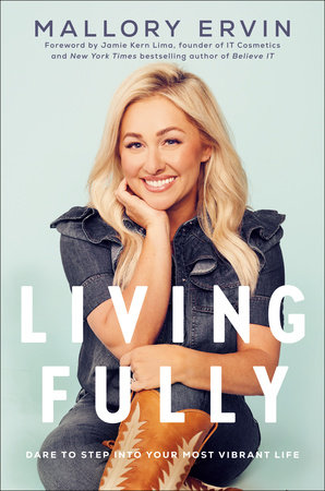 Living Fully by Mallory Ervin