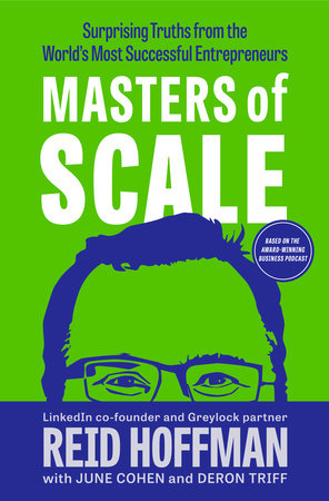 Masters of Scale by Reid Hoffman, June Cohen and Deron Triff