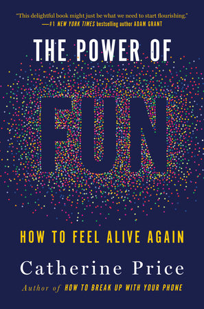 The Power of Fun by Catherine Price