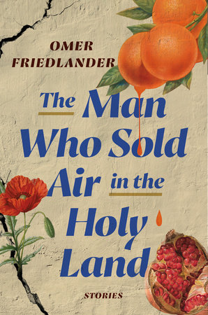 The Man Who Sold Air in the Holy Land by Omer Friedlander