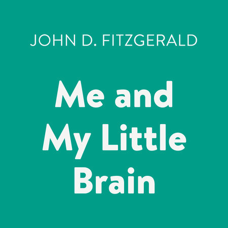 Me and My Little Brain by John D. Fitzgerald