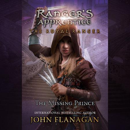 The Royal Ranger: The Missing Prince by John F. Flanagan