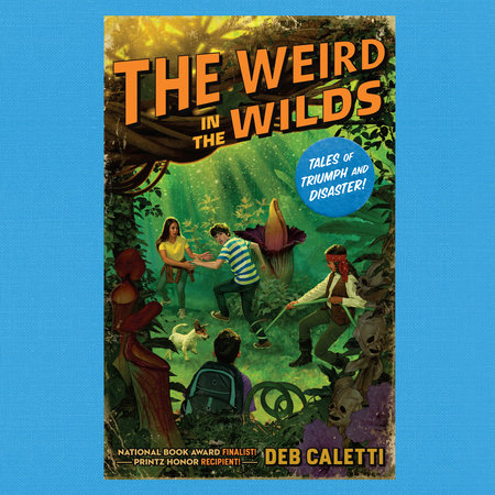 The Weird in the Wilds by Deb Caletti