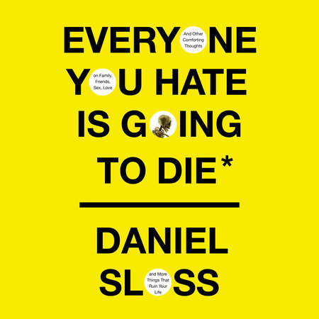 Everyone You Hate Is Going to Die by Daniel Sloss