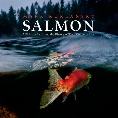 Salmon by Mark Kurlansky
