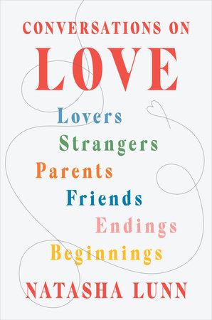 Conversations on Love by Natasha Lunn