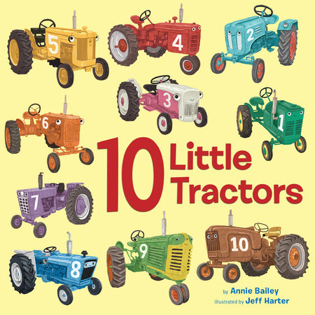 10 Little Tractors by Annie Bailey