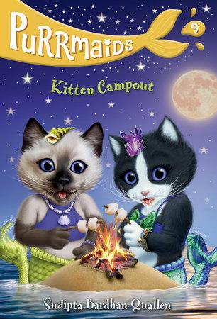 Purrmaids #9: Kitten Campout by Sudipta Bardhan-Quallen