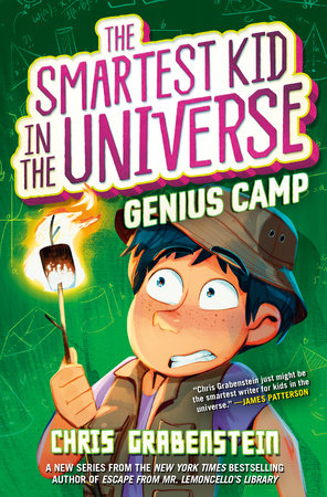 The Smartest Kid in the Universe Book 2: Genius Camp by Chris Grabenstein