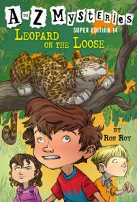 A to Z Mysteries Super Edition #14: Leopard on the Loose