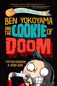 Ben Yokoyama and the Cookie of Doom