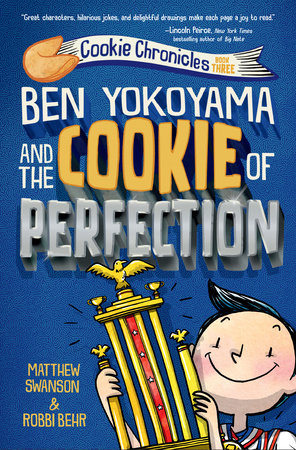 Ben Yokoyama and the Cookie of Perfection by Matthew Swanson