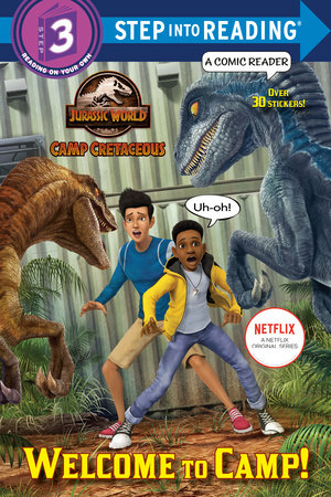 Welcome to Camp! (Jurassic World: Camp Cretaceous) by Steve Behling