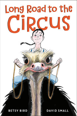 Long Road to the Circus by Betsy Bird