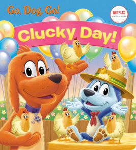 Clucky Day! (Netflix: Go, Dog. Go!)