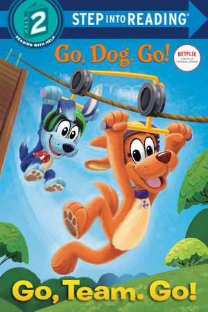 Go, Team. Go! (Netflix: Go, Dog. Go!) by Tennant Redbank