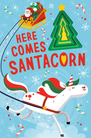 Here Comes Santacorn by Danielle McLean; illustrated by Prisca Le Tandé