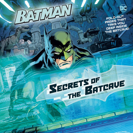 Secrets of the Batcave (DC Super Heroes: Batman) by John Sazaklis
