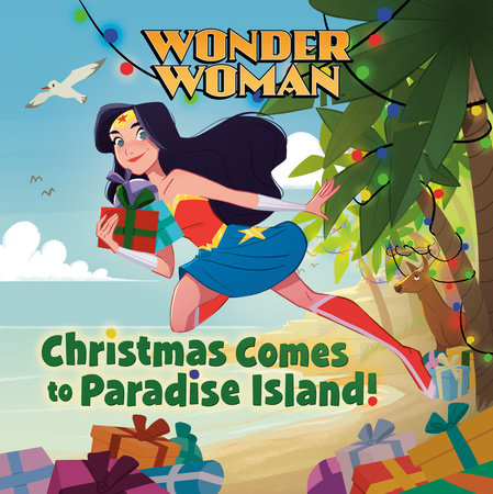 Christmas Comes to Paradise Island! (DC Super Heroes: Wonder Woman) by Lauren Clauss