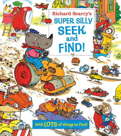 Richard Scarry's Super Silly Seek and Find! by Richard Scarry