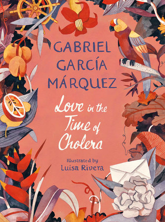 Love in the Time of Cholera (Illustrated Edition) by Gabriel García Márquez