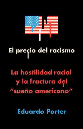 El precio del racismo by Eduardo Porter
